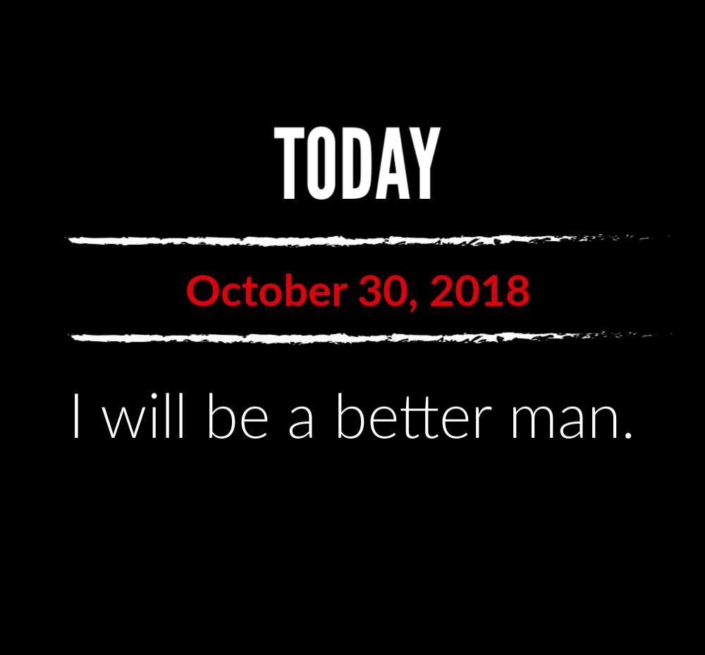 better man 10-30-18