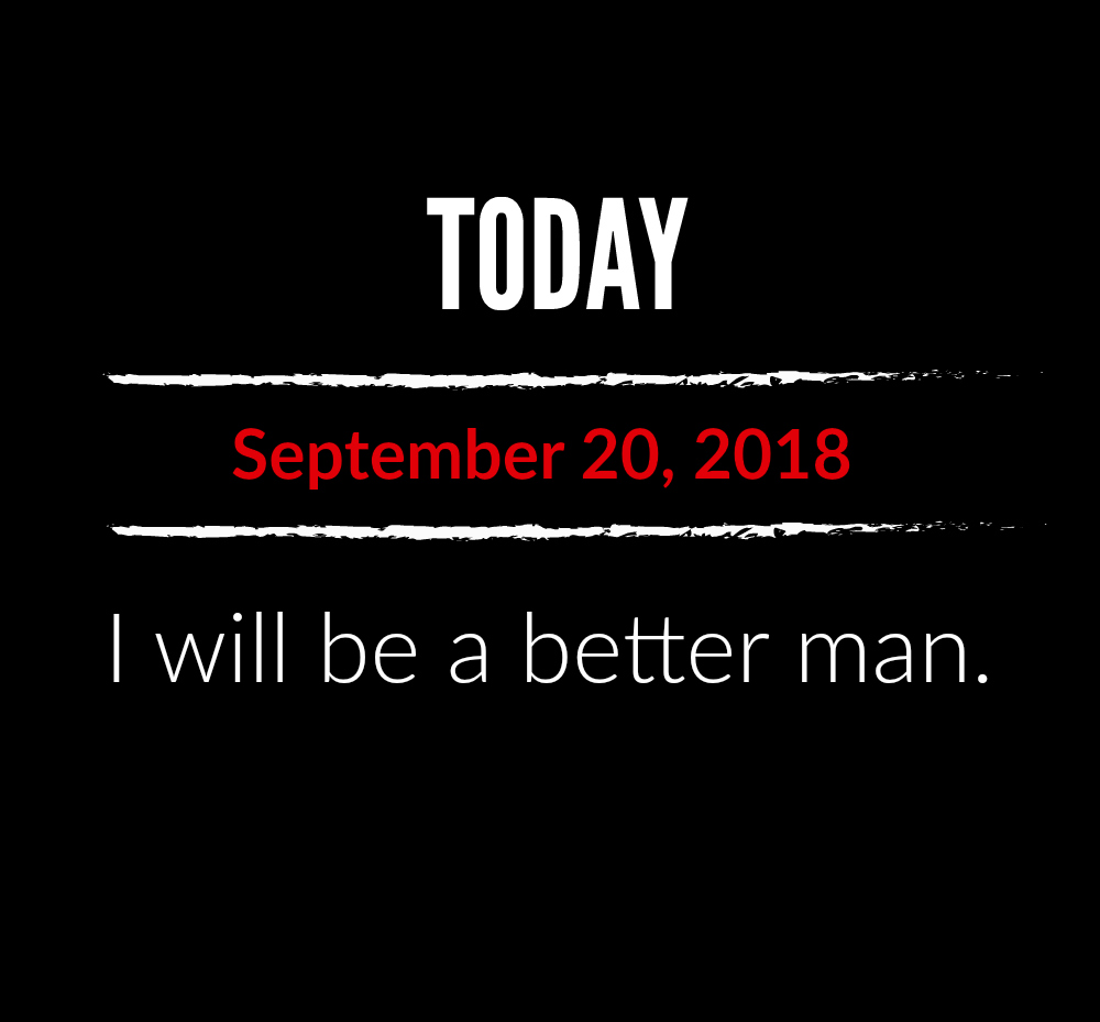 better man 9-20-18