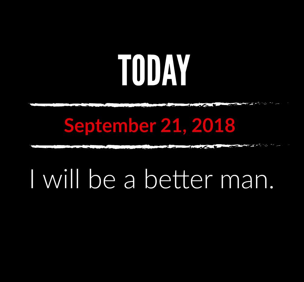 better man 9-21-18