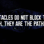 obstacles dont block the path they are the path
