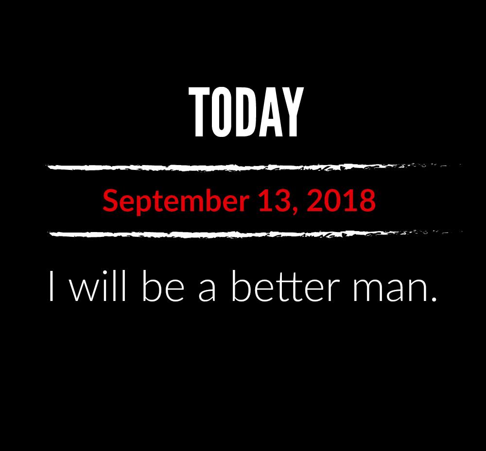 better man 9-13-18