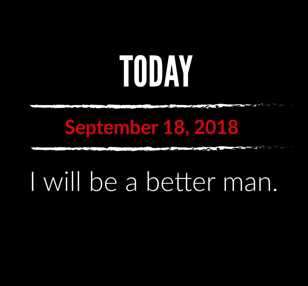 better man 9-18-18