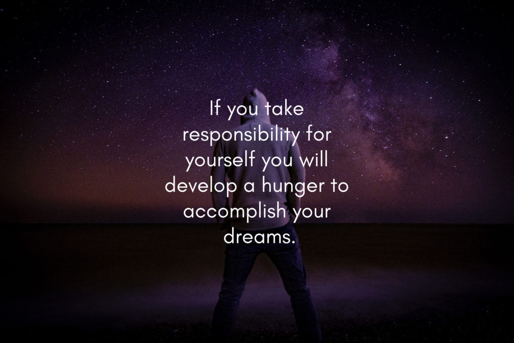 take responsibility for yourself