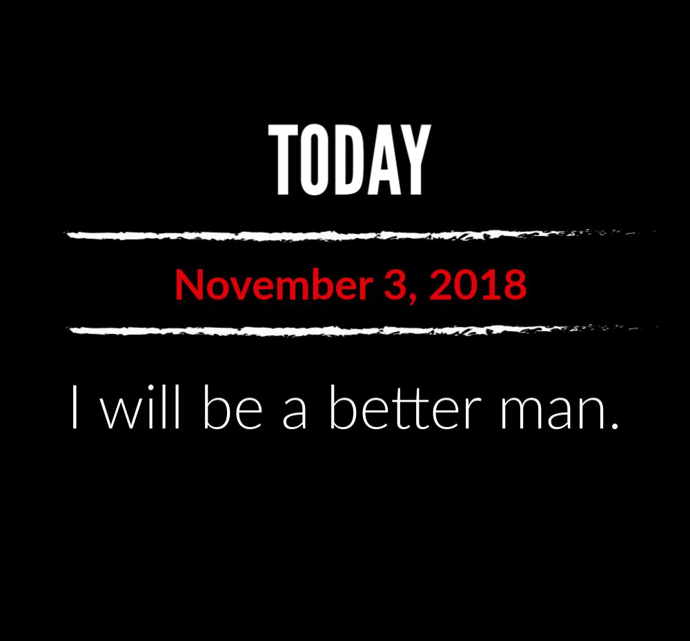 better man 11-3-18