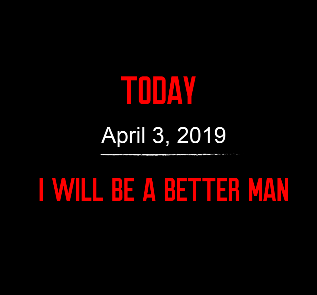 better man 4-3-19