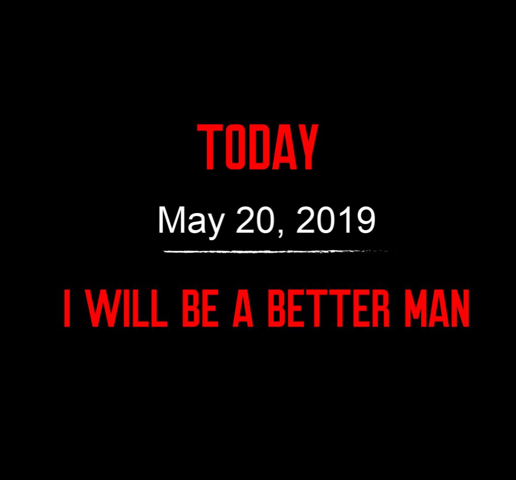 better man 5-20-19