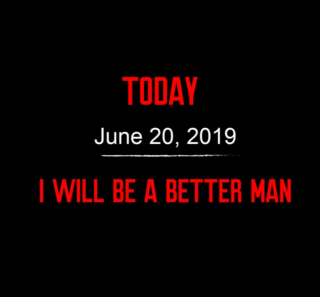better man 6-20-19