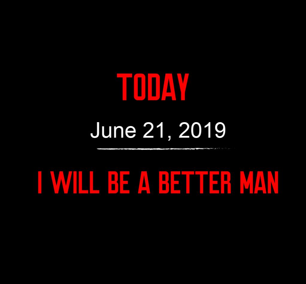 better man 6-21-19