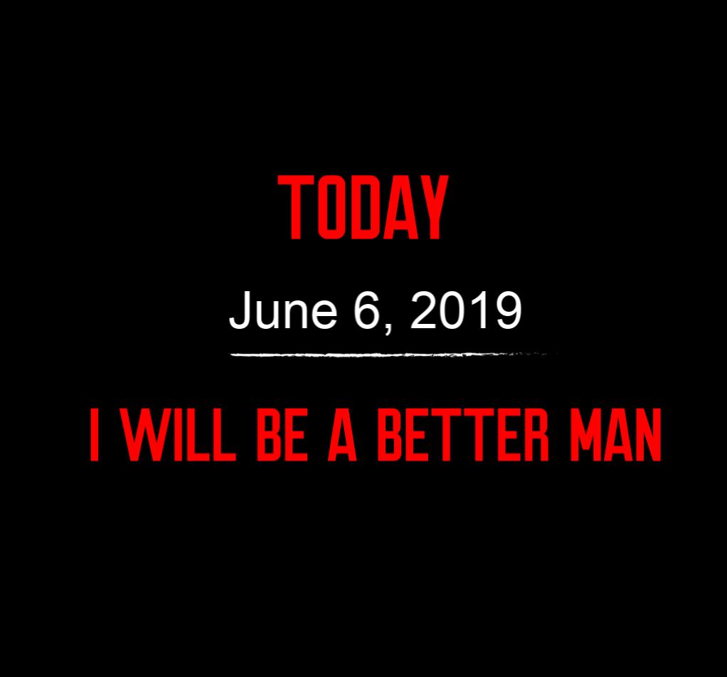 better man 6-6-19