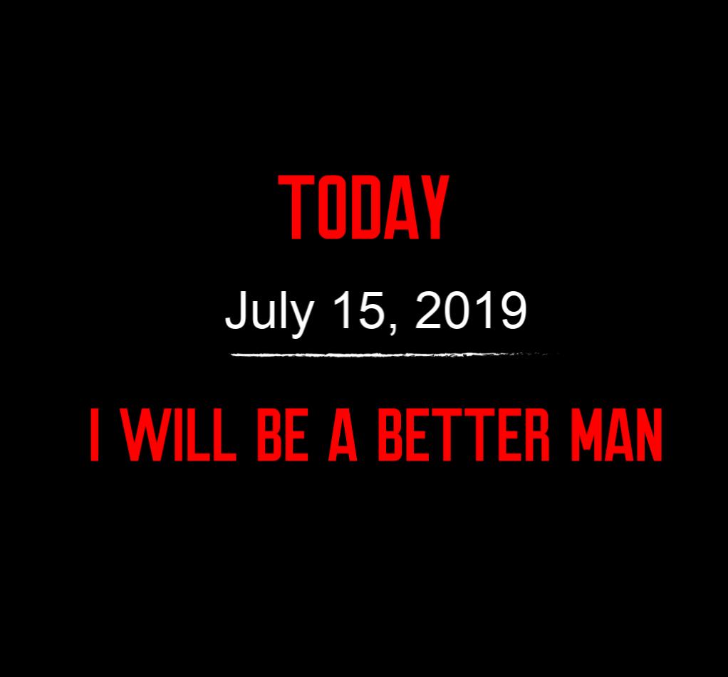 better man 7-15-19