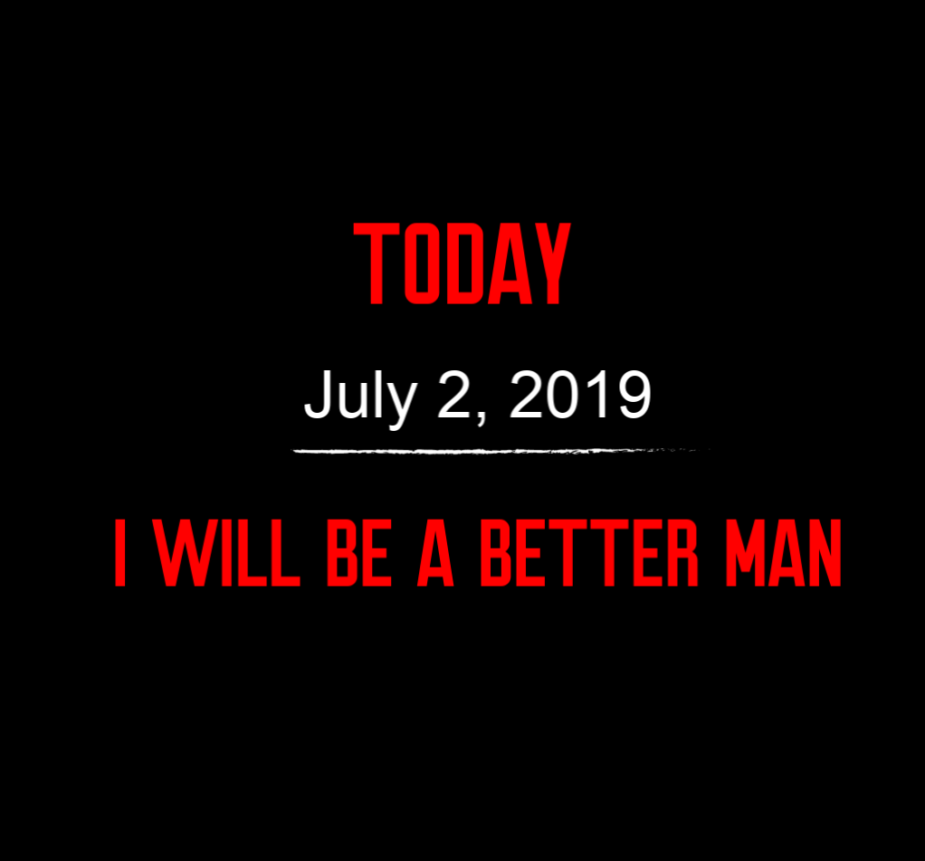better man 7-2-19