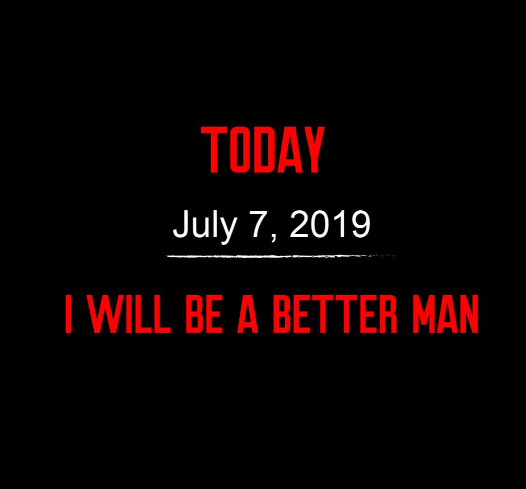 better man 7-7-19