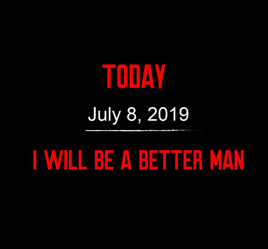 better man 7-8-19