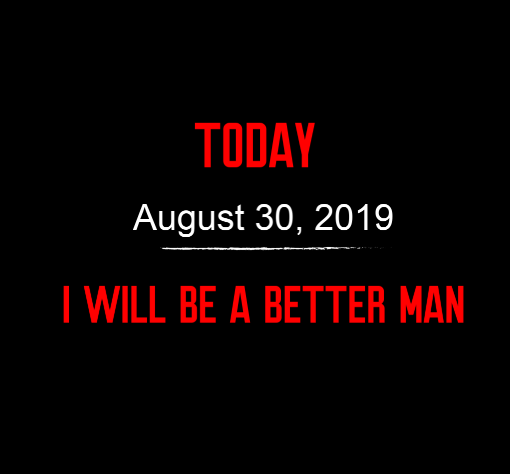better man 8-30-19