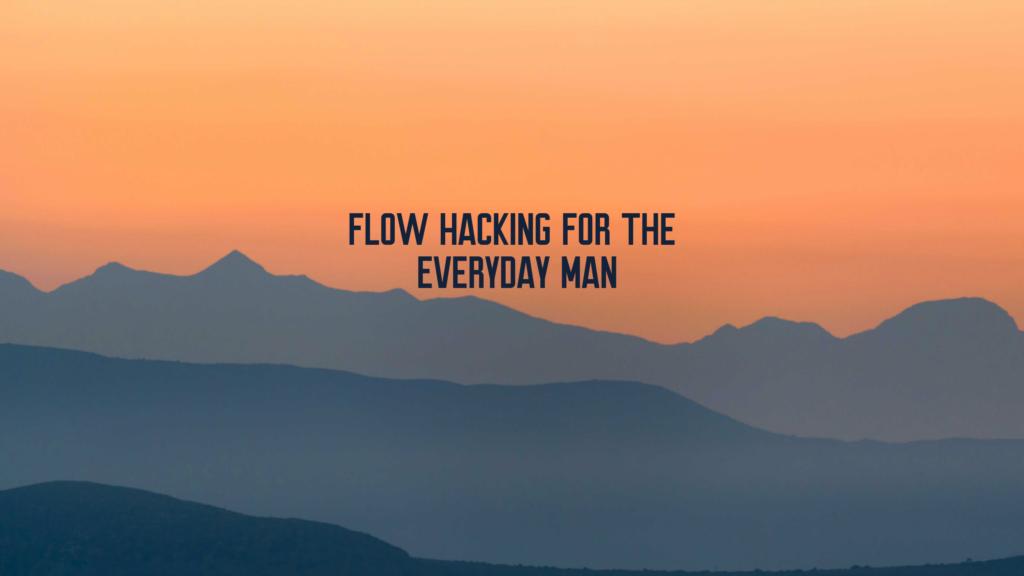 flow state hacking