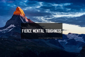 fierce mental toughness by the manly club