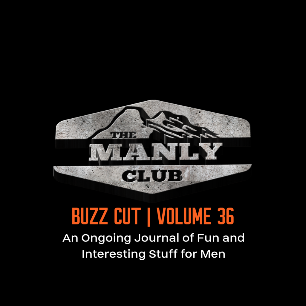 BUZZ CUT | THE LATEST MANLY CONTENT | VOLUME 36